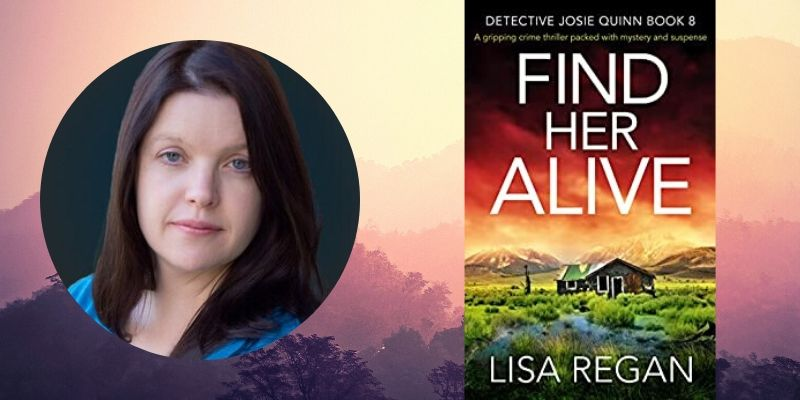 Talking Thrillers with Author Lisa Regan: Find Her Alive