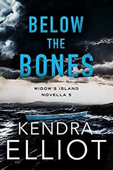 Below the Bones, by Kendra Elliot