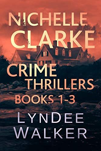 Nichelle Clarke Crime Thrillers, Books 1-3