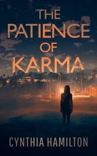 The Patience of Karma by Cynthia Hamilton