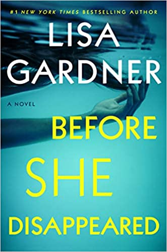 Before She Disappeared, by Lisa Gardner
