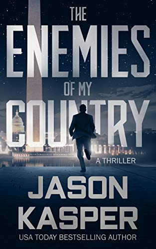 The Enemies of My Country, by Jason Kasper