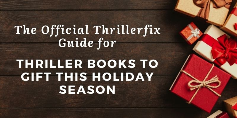 The Official Thrillerfix Guide for Thriller Books to Gift this Holiday Season