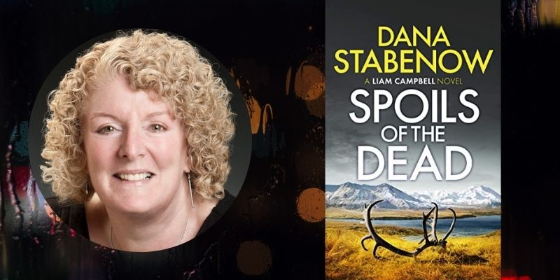Talking Thrillers with Author Dana Stabenow: Spoils of the Dead