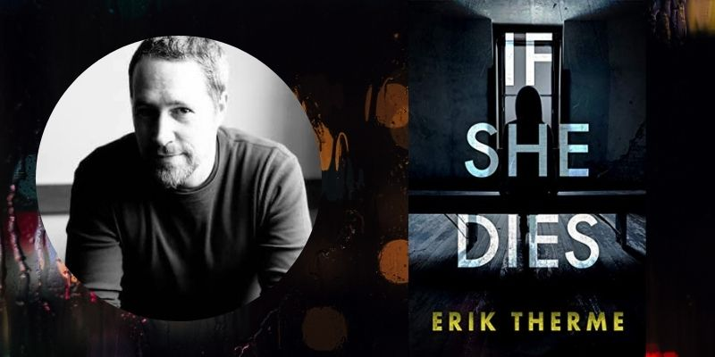 Talking Thrillers with Author Eric Therme: If She Dies
