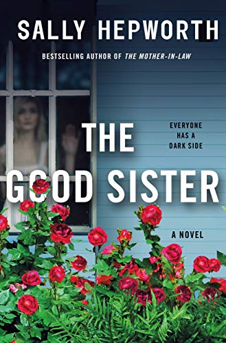 The Good Sister, by Sally Hepworth