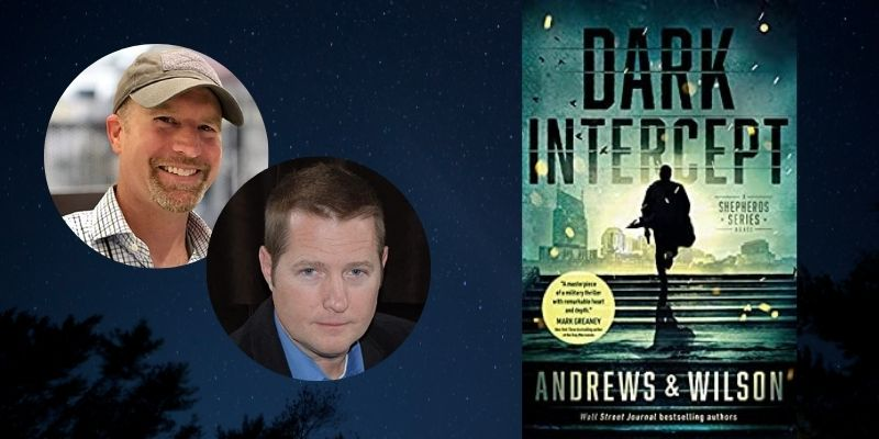 Talking Thrillers with Andrews & Wilson: Dark Intercept