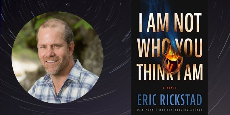 Talking Thrillers with Author Eric Rickstad: I Am Not Who You Think I Am